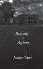 Beneath the Asylum Cover Image