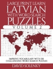 Large Print Learn Latvian with Word Search Puzzles Volume 2: Learn Latvian Language Vocabulary with 130 Challenging Bilingual Word Find Puzzles for Al Cover Image