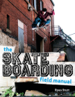 The Skateboarding Field Manual Cover Image
