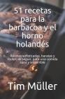 51 recetas para la barbacoa y el horno holandés: Recetas sofisticadas, baratas y fáciles de seguir, para una comida sana y sostenible Cover Image