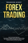 Forex Trading: Smart Investing for Beginners. Stock Market Strategies and Techniques (Options, Swing, Day Trading etc.) Money Managem Cover Image