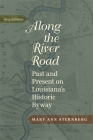 Along the River Road: Past and Present on Louisiana's Historic Byway (Revised) Cover Image