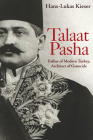 Talaat Pasha: Father of Modern Turkey, Architect of Genocide Cover Image