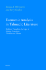Economic Analysis in Talmudic Literature: Rabbinic Thought in the Light of Modern Economics. Third Revised Edition Cover Image