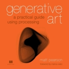 Generative Art: A Practical Guide Using Processing Cover Image