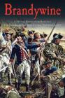 Brandywine: A Military History of the Battle That Lost Philadelphia But Saved America, September 11, 1777 Cover Image