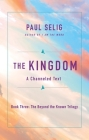 The Kingdom: A Channeled Text (The Beyond the Known Trilogy #3) Cover Image