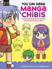 You Can Draw Manga Chibis: A step-by-step guide for learning to draw basic manga chibis (Just for Kids!) Cover Image