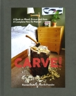 Carve!: A Book on Wood, Knives and Axes Cover Image