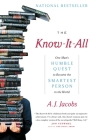 The Know-It-All: One Man's Humble Quest to Become the Smartest Person in the World Cover Image