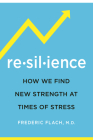 Resilience: How We Find New Strength At Times of Stress Cover Image