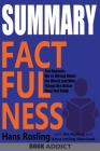 SUMMARY Of Factfulness: Ten Reasons We're Wrong About the World--and Why Things Are Better Than You Think By Hans Rosling Cover Image