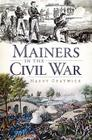 Mainers in the Civil War Cover Image