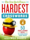 The New York Times Hardest Crosswords Volume 4: 50 Friday and Saturday Puzzles to Challenge Your Brain Cover Image