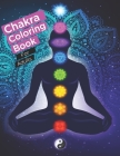 Chakra coloring books for adults: Relaxing Coloring Pages for Relieving Stress and Anxiety for Women & Teens, Encourages Meditation, Promotes Mindfuln Cover Image