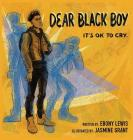Dear Black Boy: It's Ok to Cry Cover Image