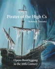 Pirates of the High Cs: Opera Bootlegging in the 20th Century Cover Image