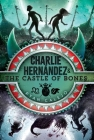 Charlie Hernández & the Castle of Bones Cover Image