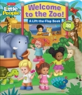 Fisher-Price Little People: Welcome to the Zoo! (Lift-the-Flap) Cover Image