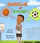 Basketball or Soccer? Cover Image