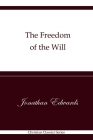 The Freedom of the Will: Christian Classics Series Cover Image