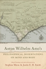 Anton Wilhelm Amo's Philosophical Dissertations on Mind and Body Cover Image