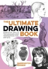 The Ultimate Drawing Book: Essential Skills, Techniques and Inspiration for Artists Cover Image