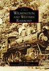 Wilmington and Western Railroad Cover Image