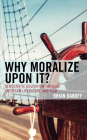 Why Moralize upon It?: Democratic Education through American Literature and Film (Politics) Cover Image