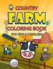 Country Farm: Farm Coloring Book Coloring Book for Kids and Toddlers Cute Kawaii Coloring Book Cover Image