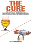 The Cure: The 20 step hypnotic program to eliminate alcohol and smoke addiction, a self-discipline guide for women and men. Cover Image