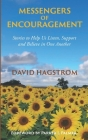 Messengers of Encouragement: Stories to Help Us Listen, Support and Believe in One Another Cover Image