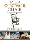 Make a Windsor Chair: The Updated and Expanded Classic Cover Image