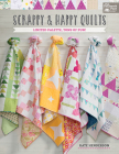 Scrappy and Happy Quilts: Limited Palette, Tons of Fun! Cover Image