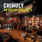 Chihuly: An Artist Collects Cover Image