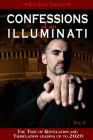 Confessions of an Illuminati, Volume II: The Time of Revelation and Tribulation Leading up to 2020 Cover Image