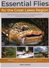 Essential Flies for the Great Lakes Region: Patterns, and Their Histories, for Trout, Steelhead, Salmon, Smallmouth, Muskie, and More Cover Image