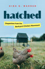 Hatched: Dispatches from the Backyard Chicken Movement Cover Image