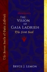 The Vision of Gaia Ladrieh: The First Seal Cover Image