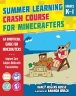 Summer Learning Crash Course for Minecrafters: Grades K–1: Improve Core Subject Skills with Fun Activities Cover Image