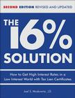 The 16 % Solution, Revised Edition: How to Get High Interest Rates in a Low-Interest World with Tax Lien Certificates Cover Image