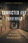 Convicted and Condemned: The Politics and Policies of Prisoner Reentry Cover Image