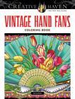 Creative Haven Vintage Hand Fans Coloring Book (Creative Haven Coloring Books) Cover Image