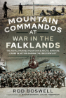 Mountain Commandos at War in the Falklands: The Royal Marines Mountain and Arctic Warfare Cadre in Action During the 1982 Conflict Cover Image