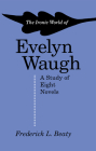 The Ironic World of Evelyn Waugh: A Study of Eight Novels Cover Image
