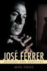 José Ferrer: Success and Survival (Hollywood Legends) Cover Image