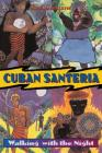Cuban Santeria: Walking with the Night Cover Image
