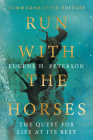 Run with the Horses: The Quest for Life at Its Best Cover Image