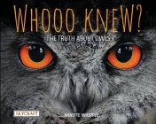 Whooo Knew? the Truth about Owls Cover Image