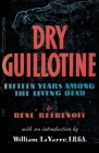Dry Guillotine: Fifteen Years Among the Living Dead Cover Image
